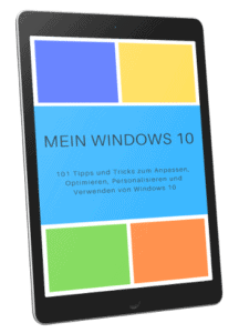 Mein Windows 10 - 101 Tipps und Tricks zu Windows 10